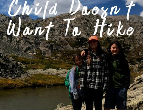 What To Do When Your Child Doesn't Want To Hike