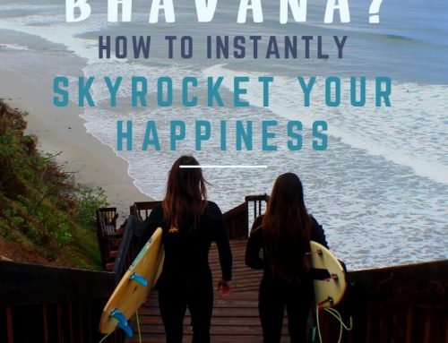 What Is Bhavana:How to Instantly Skyrocket Your Happiness