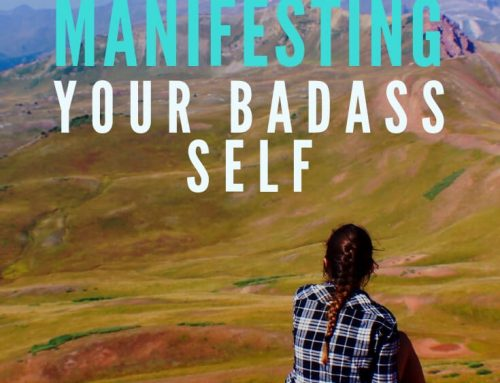 39 Awesome Tricks For Manifesting Your Badass Self