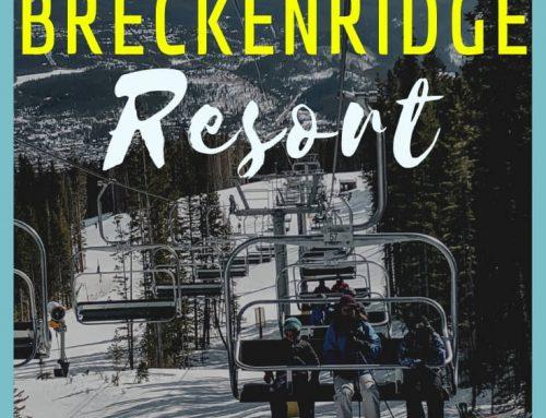 Ultimate Guide to Breckenridge Resort: Why Breckenridge is Perfect for a Family Ski Trip