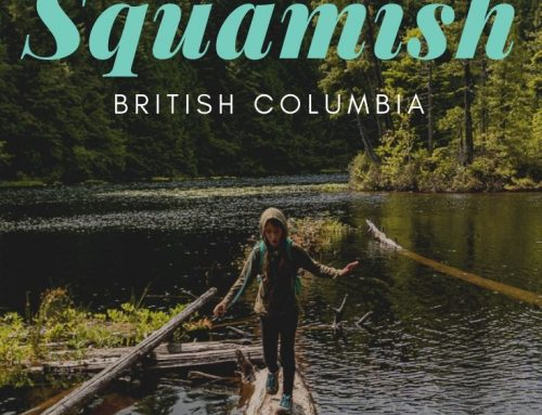 18 Radical Things to do in Squamish, BC: Ultimate Travel + Adventure Guide