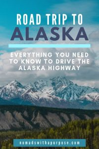 Alaska road Trip: driving the alaska Highway