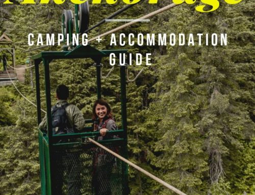 Anchorage Camping + Accommodation: Where to Stay on a Trip to Alaska