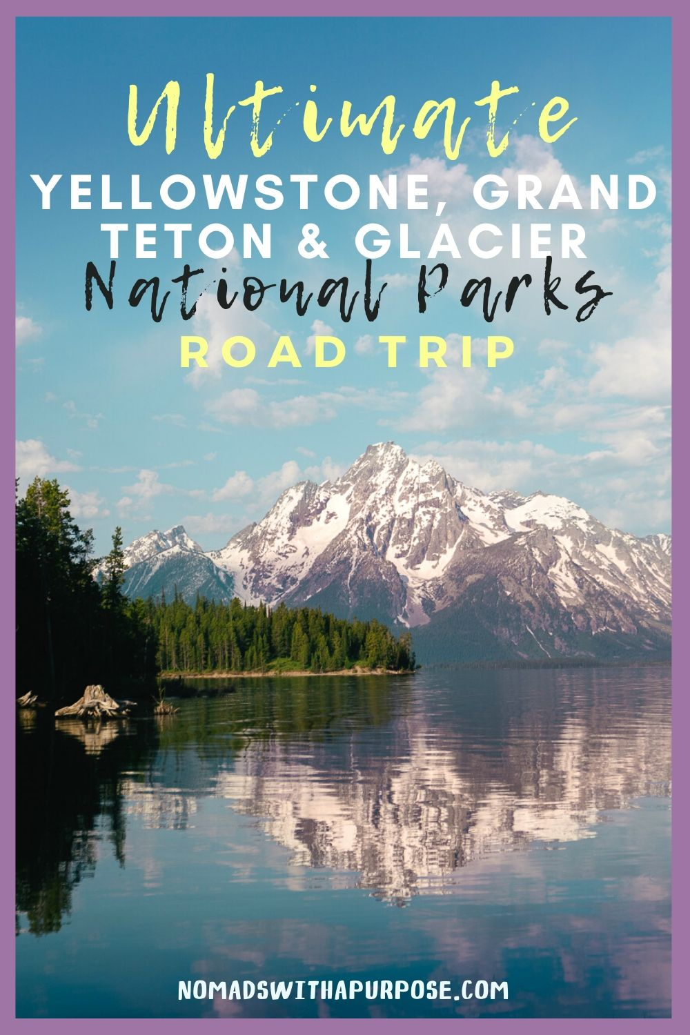 Grand Teton to Yellowstone to Glacier National Parks Road Trip Pin