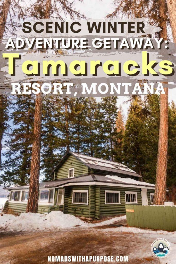 Scenic Winter Getaway Tamaracks Resort, Montana
