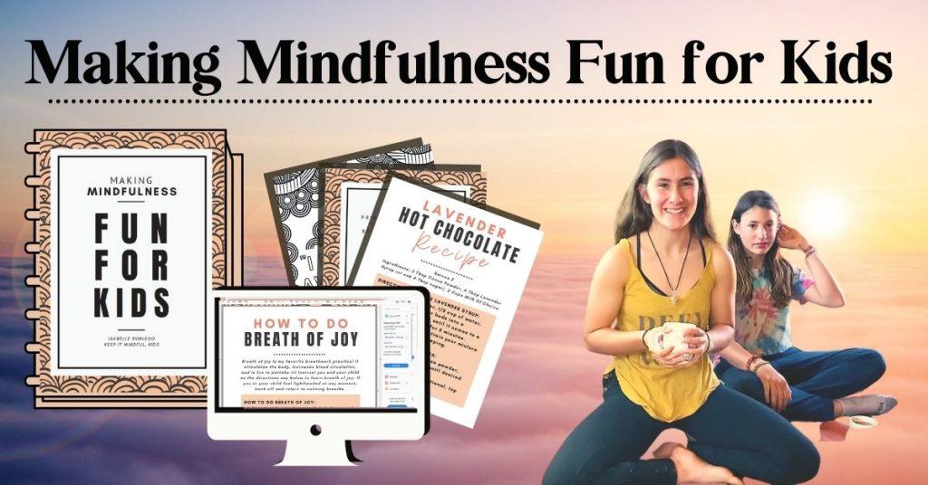 Making Mindfulness Fun For Kids